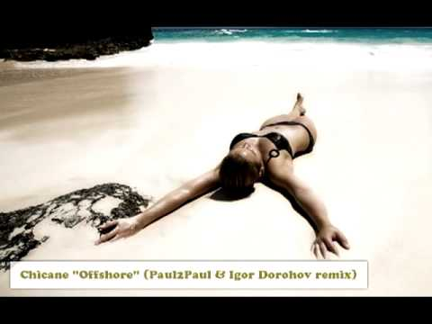 Chicane - Offshore (Paul2Paul & Igor Dorohov remix).mp4