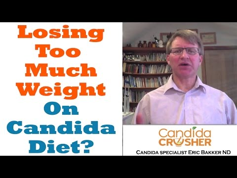 Candida Diet Weight Loss: Help - I'm Losing Too Much Weight On The Candida Diet!