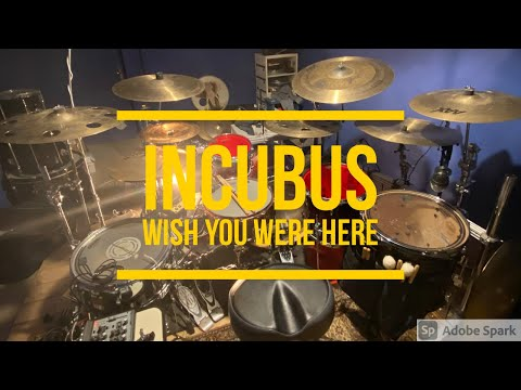Incubus - Wish you were here - Drum cover