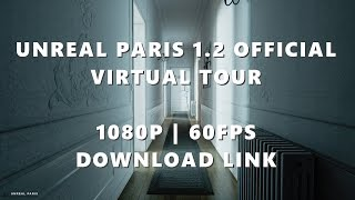 UNREAL PARIS 1.2 - Virtual Tour - Unreal Engine 4 | @60fps1080p - OFFICIAL