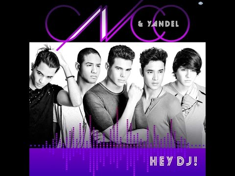 CNCO FT YANDEL - HEY DJ (AUDIO) LETRA
