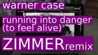 Play running into danger (to feel alive) (Zimmer Remix)