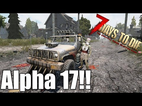 7 Days to Die - Alpha 17 Is Here! A Preview - Steam Code Giveaway