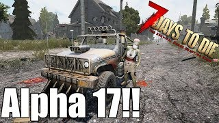 7 Days to Die - Alpha 17 Is Here! A Preview
