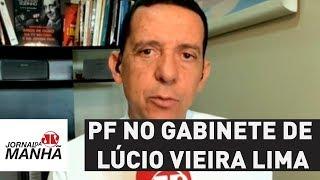 PF no gabinete de Lcio Vieira Lima e discusso sobre caso Acio movimentam Braslia