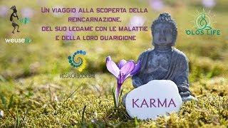 Malattie karmiche - Karma, reincarnazione, malattie e auto guarigione - Visione olistica della vita