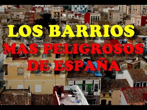 LOS BARRIOS MÁS PELIGROSOS DE ESPAÑA