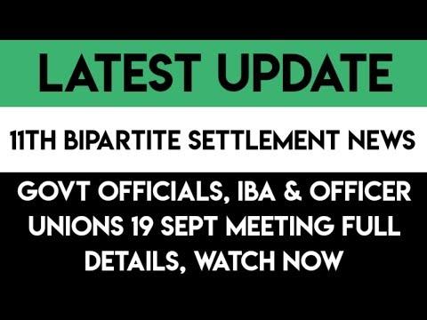 IBA, GOVT OFFICIALS & OFFICER UNIONS 19 SEPT MEETING FULL DETAILS    11TH BIPARTITE SETTLEMENT NEWS