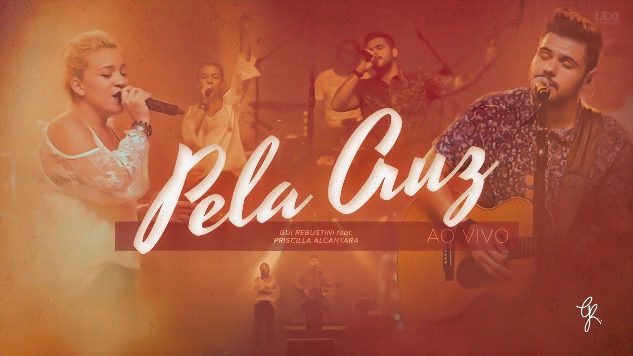 Gui Rebustini feat. Priscilla Alcantara - Pela Cruz (AO VIVO)