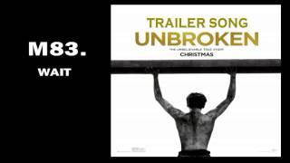 Unbroken 2014 official trailer 2 song / M83 - Wait