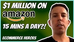 $1M on Amazon in 15 mins a day