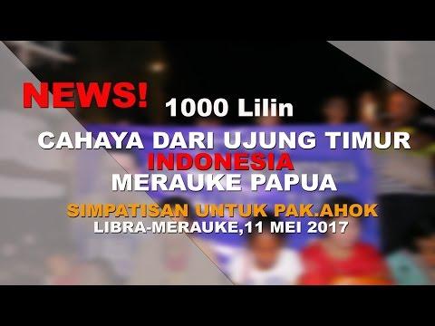 1000 LILIN-SIMPATISAN AHOK UJUNG TIMUR  MERAUKE  PAPUA
