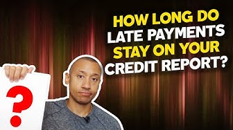 How Long Do Late Payments Stay On Your Credit Report?   How Long Do Late Payments Affect Your Score?