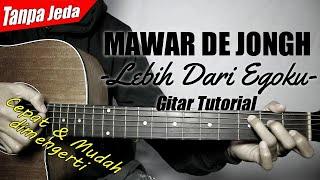 (Gitar Tutorial) MAWAR DE JONGH - Lebih Dari Egoku (Tanpa jeda) |Mudah & Cepat dimengerti pemula