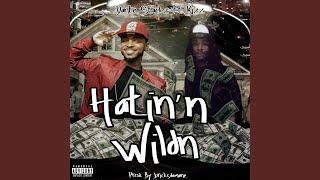 Hatin' N Wildn' (feat. Kizz)