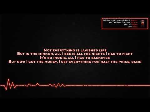 DJ Khaled - My Life (Ft. Akon & B.o.B) [Lyrics]