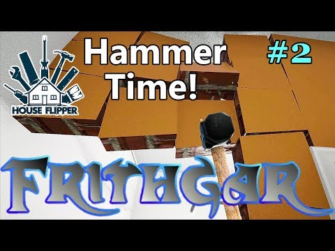 Let's Play House Flipper #2: Hammer Time!
