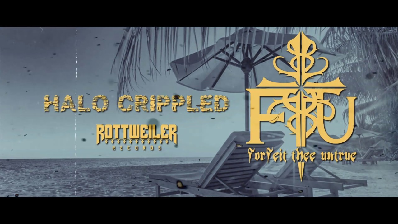 Forfeit Thee Untrue_Halo Crippled [Official Lyric Video]