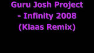 Guru Josh Project - Infinity 2008 (Klaas Remix)