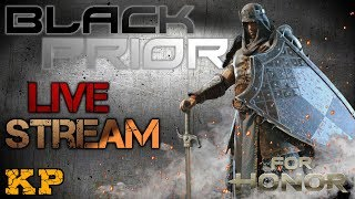 [For Honor] Black Prior Gameplay: Live Stream #3 Part 1