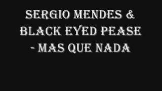 Sergio Mendes ft. The Black Eyed Peas - Mas Que Nada (lyrics in description)