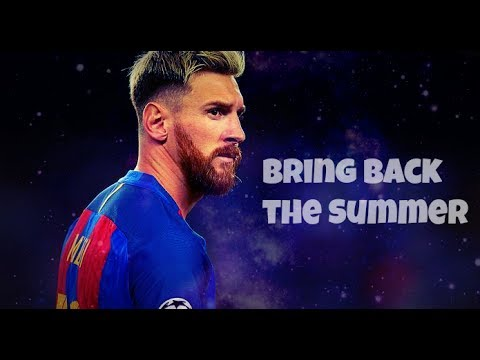 Messi - Bring Back the Summer