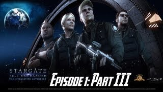 Stargate SG-1: Unleashed Ep 1 - Universal - Walkthrough - Part III