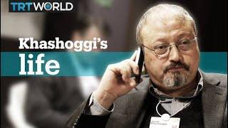 The life and work of Jamal Khashoggi
