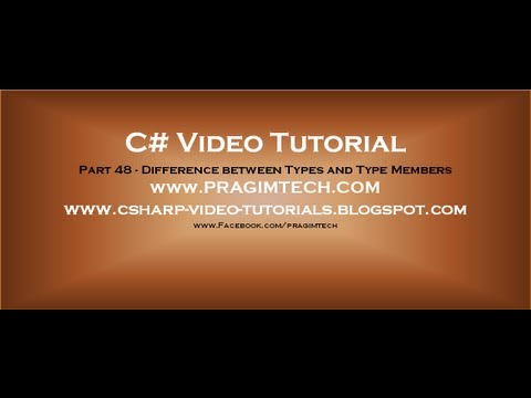 Part 48   C# Tutorial   Difference between Types and Type Members