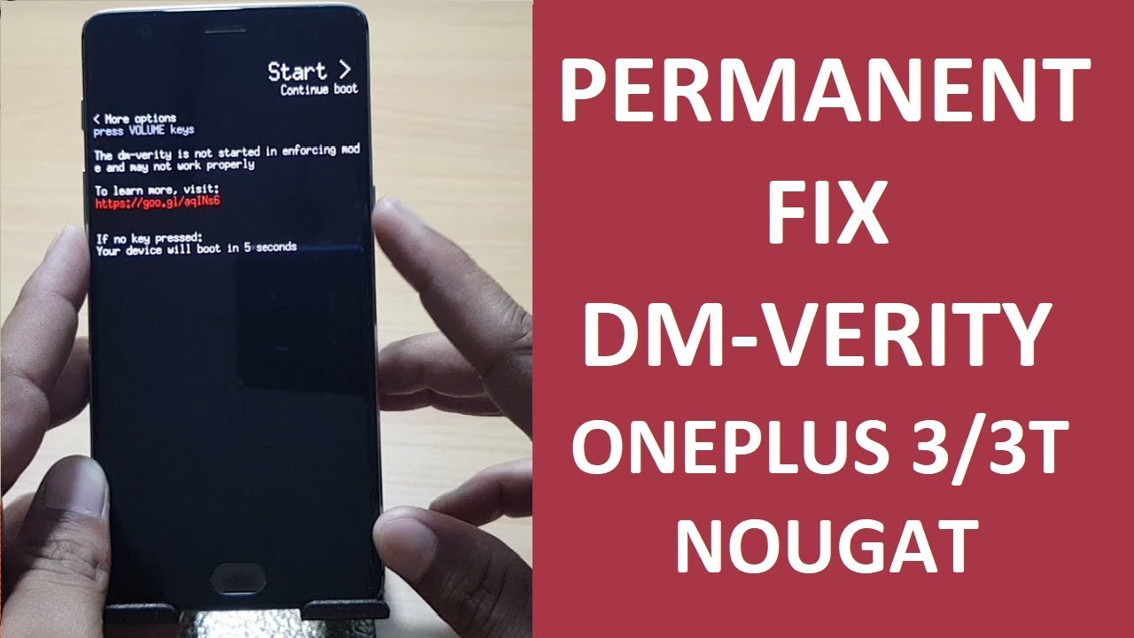 Permanent FIX of DM Verity on ONEPLUS 3/3T | NOUGAT |