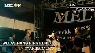 Gambar cover SYAHIBA SAUFA WELAS HANG RING KENE (LIVE PENATABAN || MELON MUSIC)