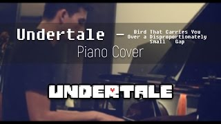 Undertale - Bird That Carries You Over a Disproportionately Small Gap (Piano Cover) || Jacob Pernell