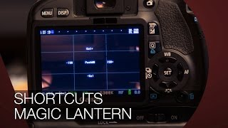 Magic Lantern Shortcuts I DER ULTIMATIVE MAGIC LANTERN GUIDE