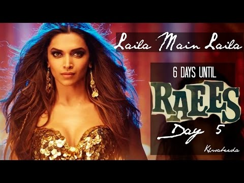 LAILA MAIN LAILA | Deepika Padukone | SRK | DAY 5 #5DaysOfSRK Until RAEES