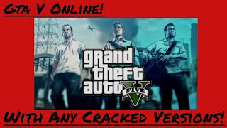 How to play Gta V Online with any cracked versions. 2019