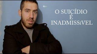 O Suicídio é Inadmissível