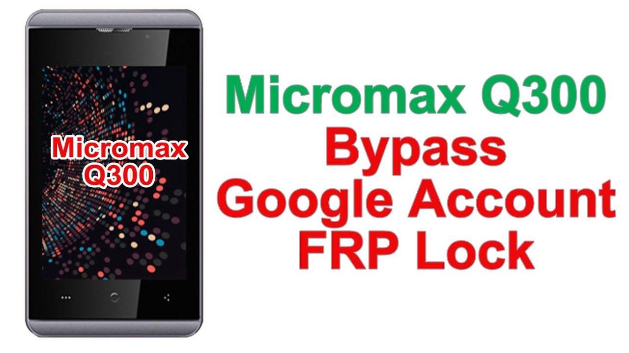 Micromax Q300 Bypass FRP Lock | Micromax Q300 Bypass Google Account