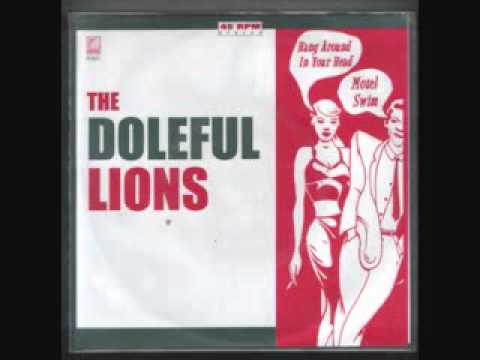 The Doleful Lions- Hang Around In Your Head
