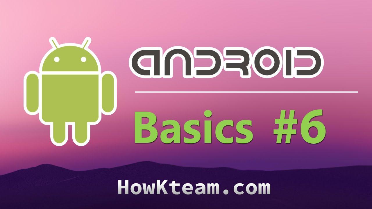[Khóa học lập trình Android Cơ bản] – Bài 6: Intent và Manifest   HowKteam