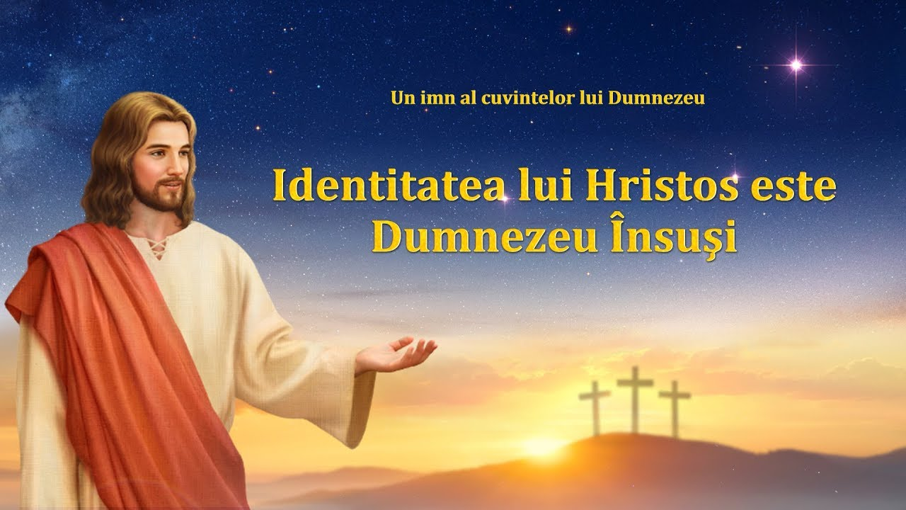 """Cantari crestine noi  """"Identitatea lui Hristos este Dumnezeu Însuşi"""""""