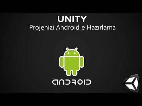 Unity - Projenizi Android Için Hazırlama