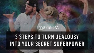 3 Steps to Turn Jealousy into Your Secret Superpower