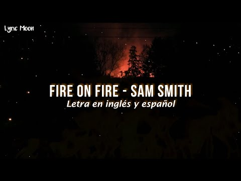 Sam Smith - Fire On Fire (Lyric) (Letra en inglés y español)