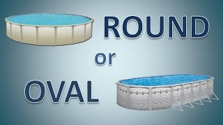 Round or Oval Above Ground Pools?  Choosing the pool