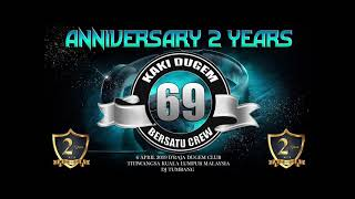 ANNIVERSARY ALIRAN KAKI DUGEM 69 BST CREW