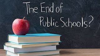 Will The DeVos Education Model Bring About The End of Public Schools?