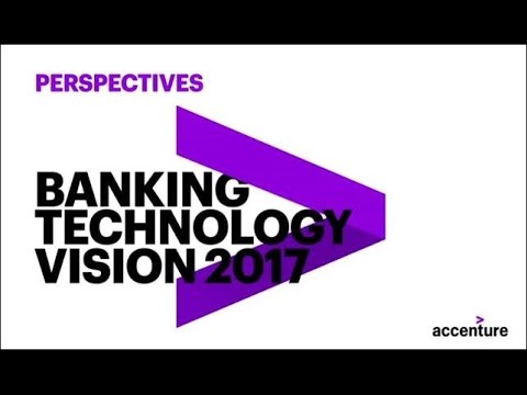 Perspectives: Banking Technology Vision 2017