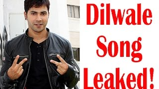 Dilwale song leaked online - TOI