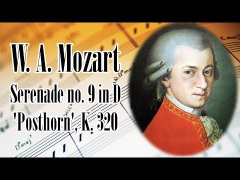 🎼 W. A. Mozart Serenade no. 9 in D 'Posthorn', K. 320 | Mozart Classical Music for Relaxation