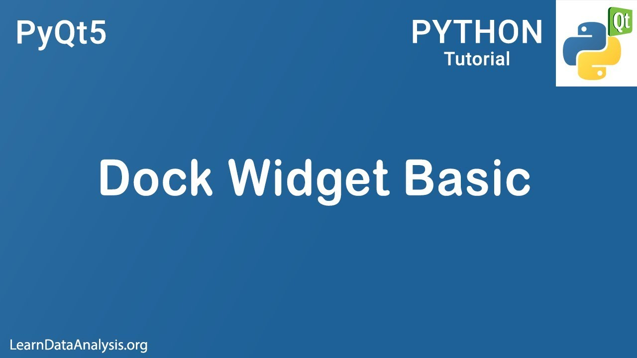 QDockWidget class example for beginners | PyQt5 Tutorial